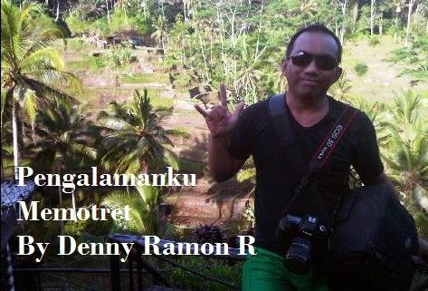 Pengalamanku Memotret By Denny Ramon R