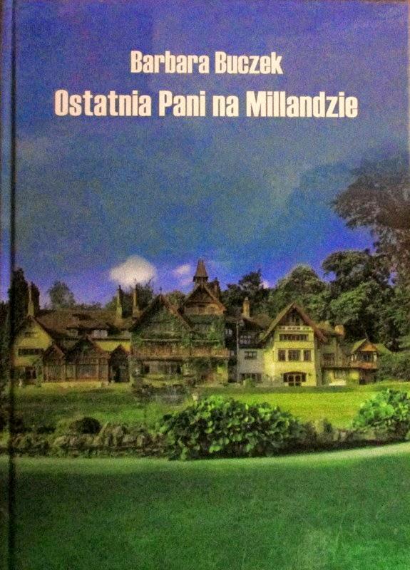 """""""Ostatnia Pani na Millandzie"""" - Barbara Buczek"""