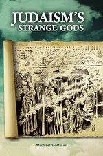 Judaism&#39;s Strange Gods