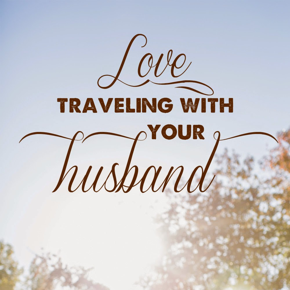 3 Reasons I Love Traveling With My Husband A Sweet Aroma