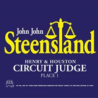 VOTE FOR JOHN JOHN STEENSLAND - HENRY & HOUSTON COUNTY CIRCUIT JUDGE - PLACE 1