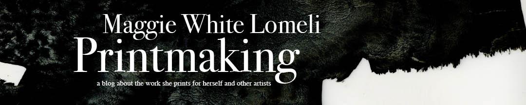 Maggie Lomeli Printmaking