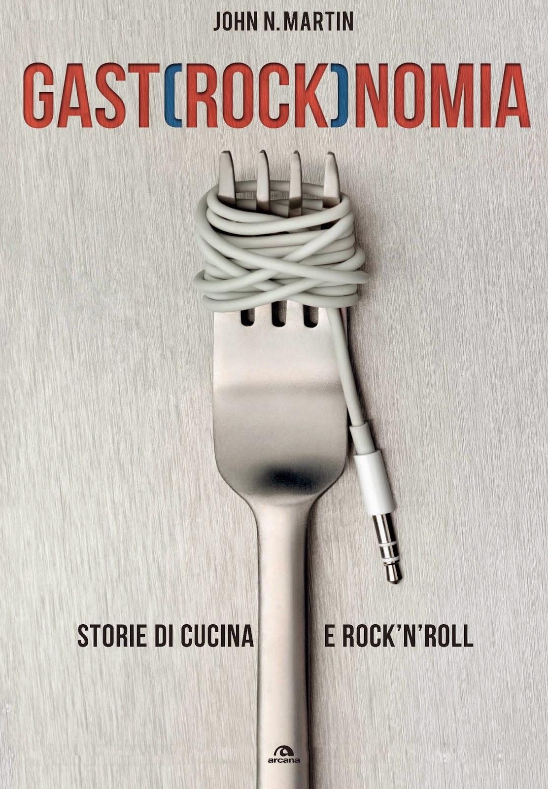 Gastrocknomia storie di cucina e rock'n'roll