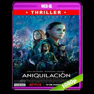 Aniquilación (2017) WEB-DL 1080p Audio Dual Latino-Ingles