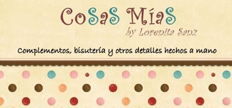 COSAS MÍAS by Lorenita Sanz