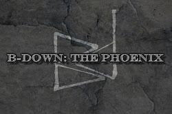 B-Down The Phoenix