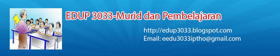 EDUP3033-Murid dan Pembelajaran