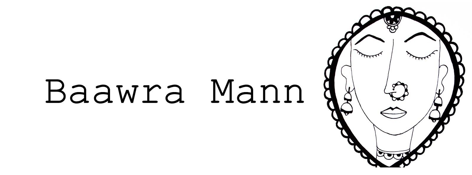 Baawra Mann