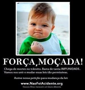 Você pode ajudar ATIVAMENTE a mudar nossa lei e acabar com a impunidade no trânsito brasileiro. Entao clique aqui! Entao clique aqui!