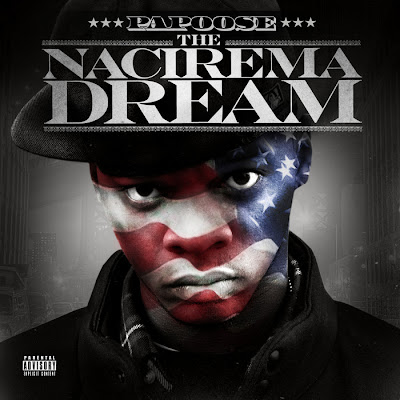 Papoose – The Nacirema Dream (CD) (2013) (FLAC + 320 kbps)