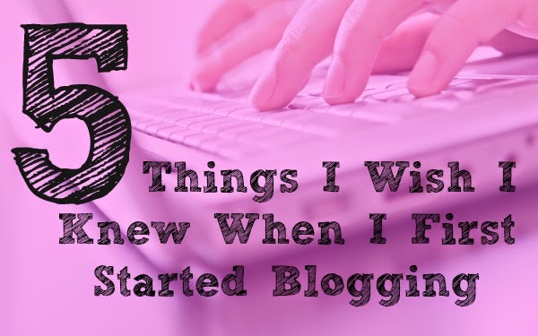 5 things i wish i knew when i first started blogging
