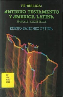 Edesio Sánchez Cetina-Fe Bíblica:Antiguo Testamento y América Latina-