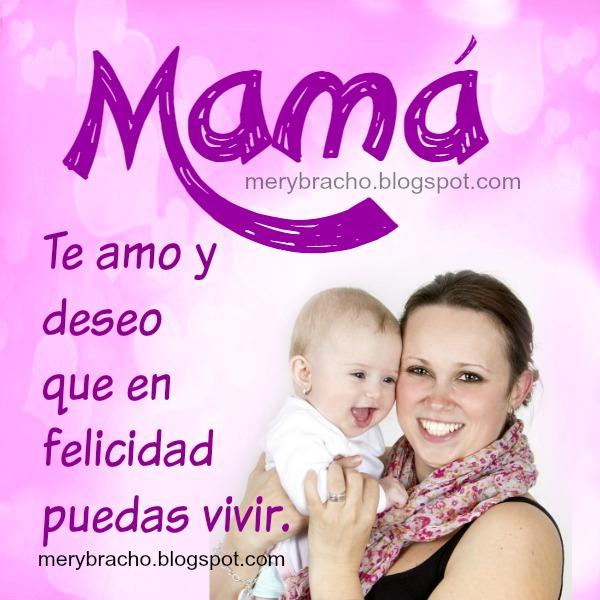 Tarjeta Poema Mamá, Te Amo, que vivas feliz.  Imagen bonita de la madre, postal para mami.
