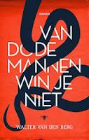 Van dode mannen win je niet, Walter van den Berg