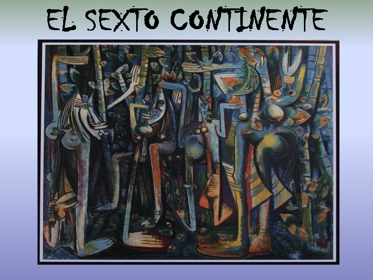 EL SEXTO CONTINENTE