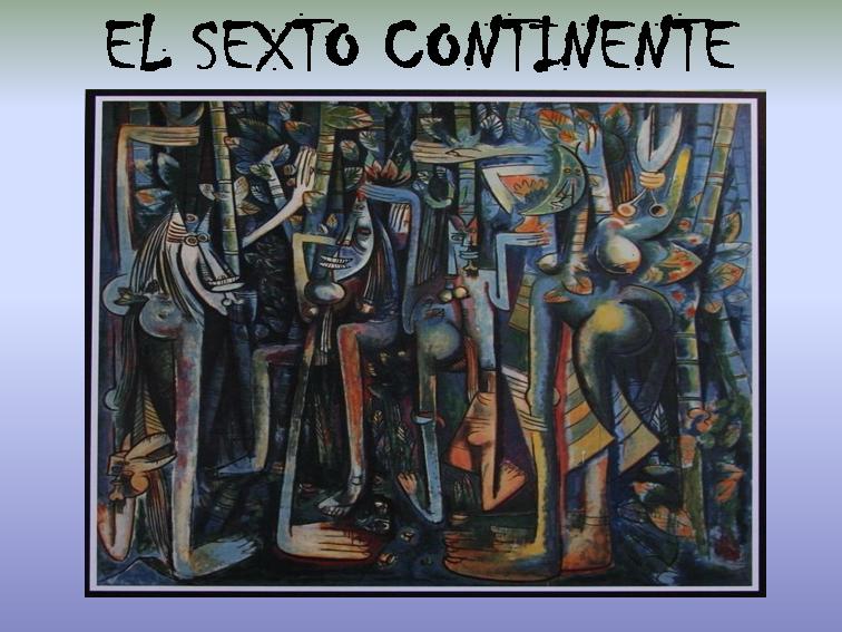 EL SEXTO CONTINENTE