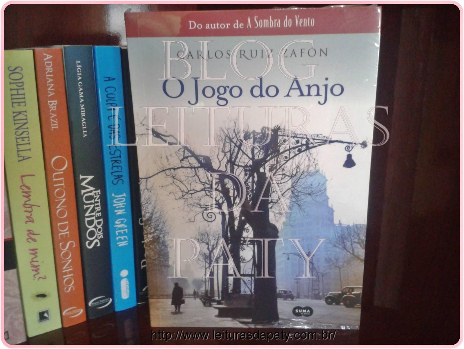 O Jogo do Anjo - Carlos Ruiz Záfon - Blog Leituras da Paty