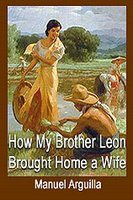 how my brother leon brought a Leon- the older brother of leon who have met his wife in the city and brought maria in his hometown he is responsible, gentle and a loving husband maria- she grew up and was born in the city.