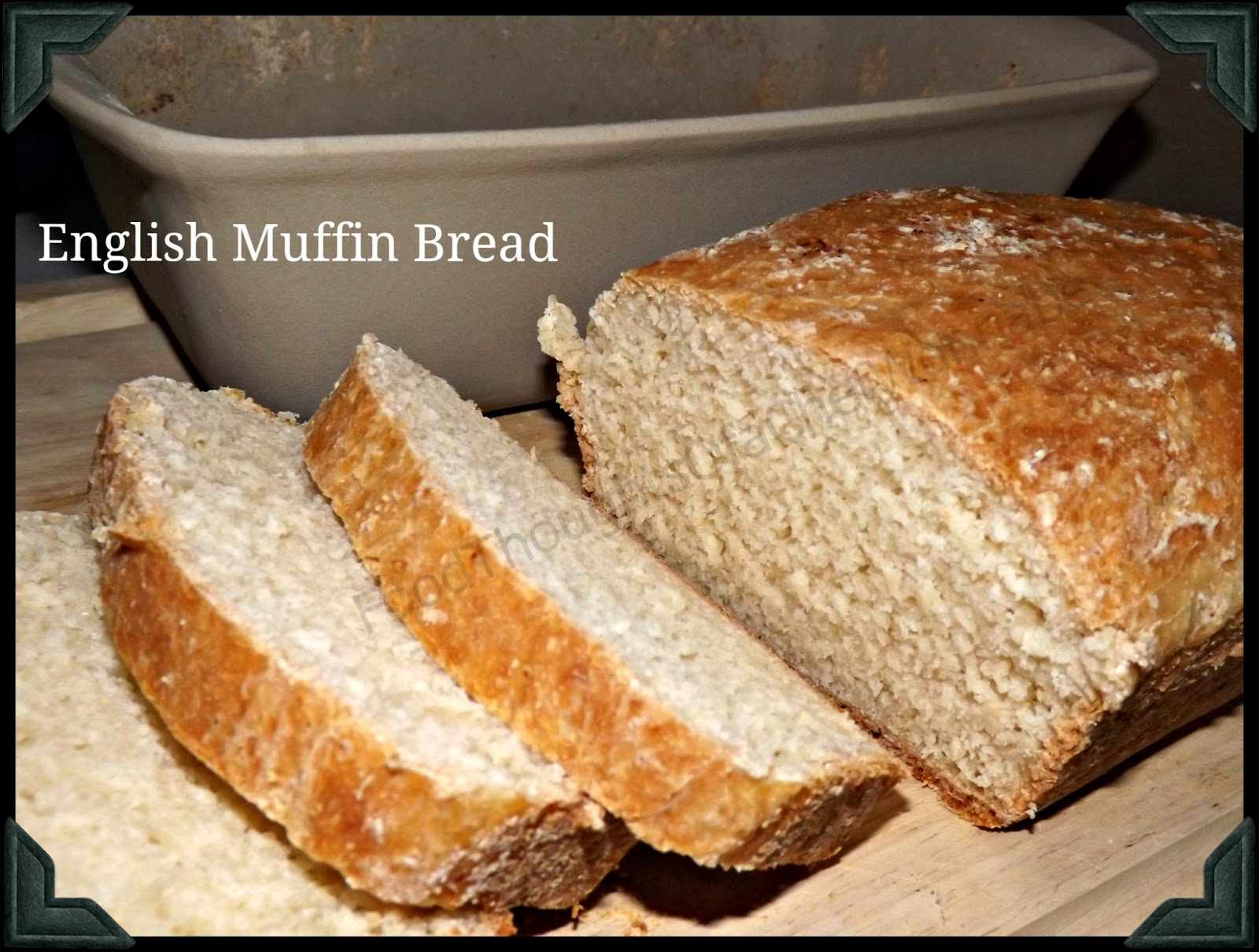 FoodThoughtsOfaChefWannabe: English Muffin Bread