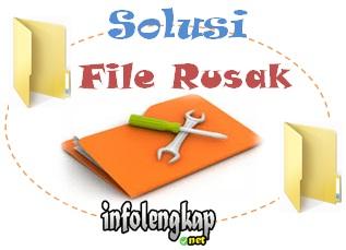 Tips Memperbaiki Semua Jenis File Rusak atau Corrupt