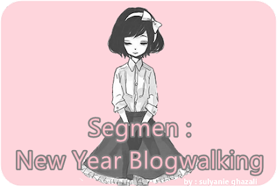 Segmen: New Year Blogwalking Januari By Sulyanie Ghazali