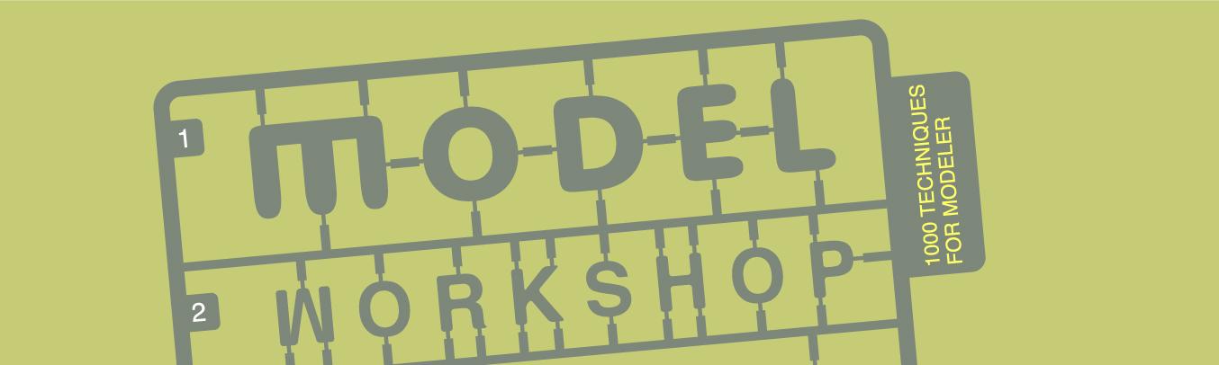 MODEL WORKSHOP