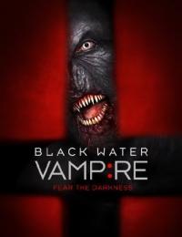 The Black Water Vampire | Bmovies