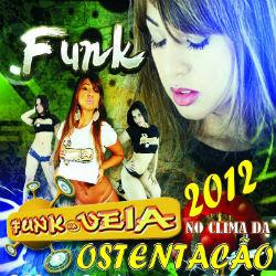funk2.jpg Download   Funk Na Veia: Ostentação (2012)