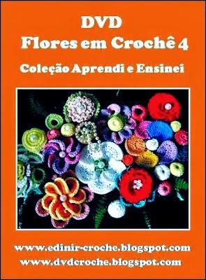 flores em croche dvd 5 volumes da coleção aprendi e ensinei com Edinir-Croche
