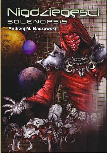 Andrzej M. Baczewski - Nigdziegęści: Solenopsis
