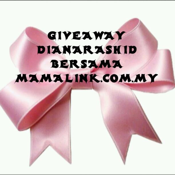 http://www.dianarashid.com/2015/10/giveaway-dianarashid-bersama-mamalink.html