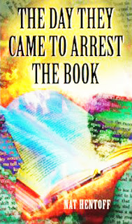 "Book cover: ""The Day They Came to Arrest the Book"" by Nat Hentoff"