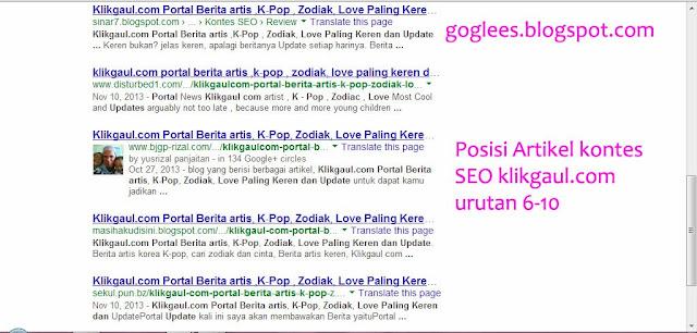 """Posisi artikel kontes SEO klikgaul.com dengan keyword """"Klikgaul.com Portal Berita artis ,K-Pop , Zodiak, Love Paling Keren dan Update"""" urutan 6-10."""