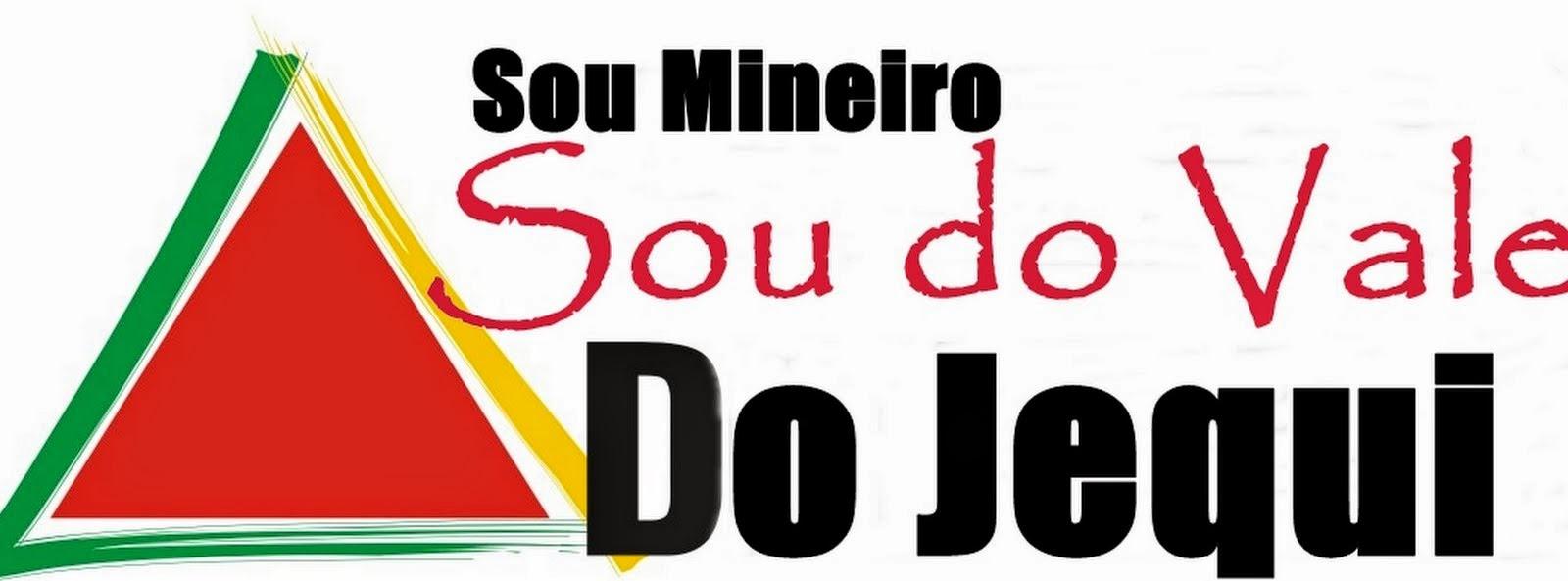 Sou Mineiro, Sou do Vale do Jequi