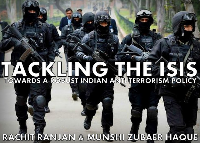 FEATURED | Tackling the ISIS: Towards a Robust Indian Anti-Terrorism Policy by Rachit Ranjan and Munshi Zubaer Haque