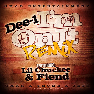 dee-1 lil chuckee fiend i'm on it remix