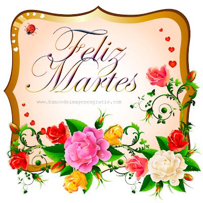 Postal con flores y mensaje de Feliz Martes