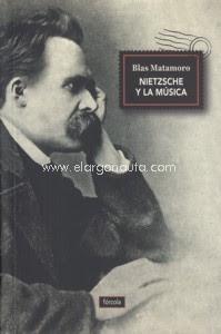 """""""Nietzsche y la música"""" - Blas Matamoro"""