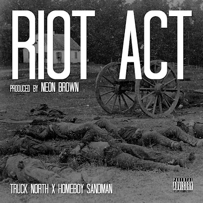 Truck North - Riot Act (Ft. Homeboy Sandman)