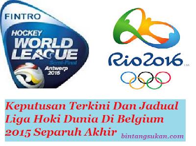 Liga Hoki Dunia Di Belgium 2015 Separuh Akhir