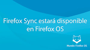 Firefox Sync estará disponible en Firefox OS