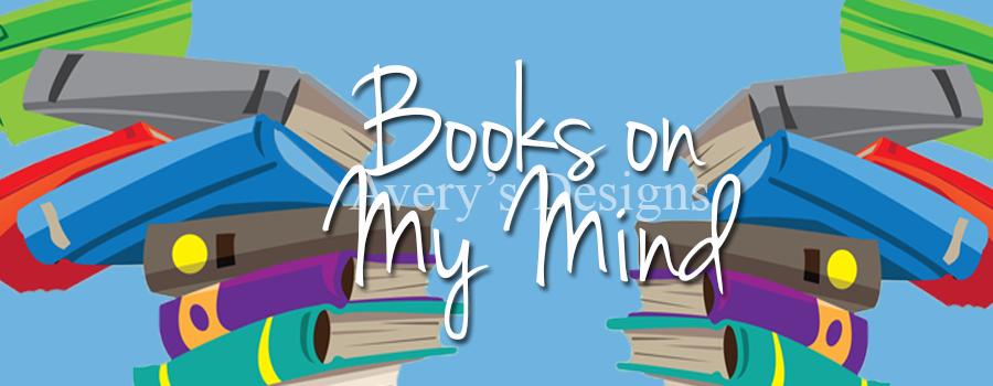 Avery's Designs: Books On My Mind