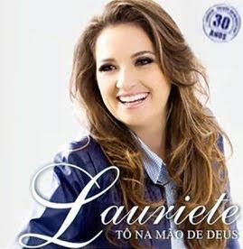 Lauriete – Tô Na Mão de Deus 2012