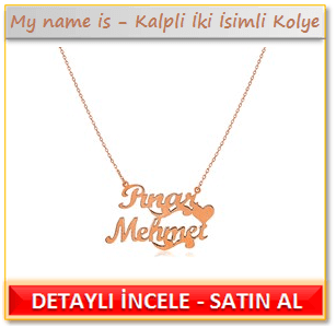 My name is Kalpli İki İsimli Kolye