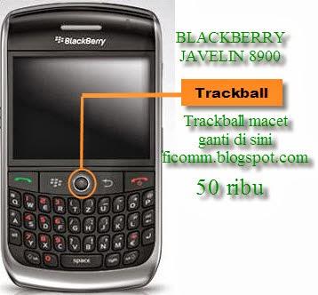 Ganti Trackball Blackberry 8900 Javelin biaya servis plus sparepart 50