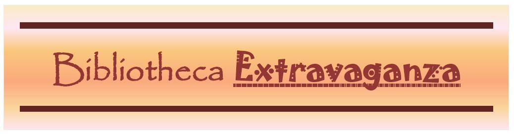 Bibliotheca Extravaganza