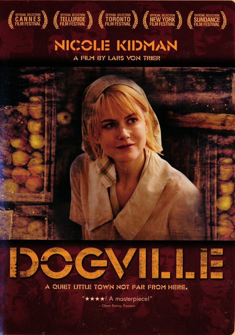 I eat, sleep, walk, talk Movies & Books :): Dogville (2003 ...