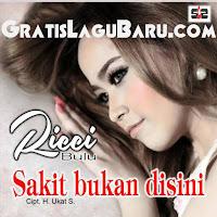 Download Lagu Dangdut Ricci Bulu Sakit Bukan Disini MP3