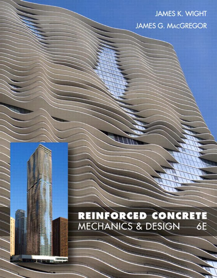 Reinforced Concrete Mechanics & Design by James K. Wight & James G. McGregor