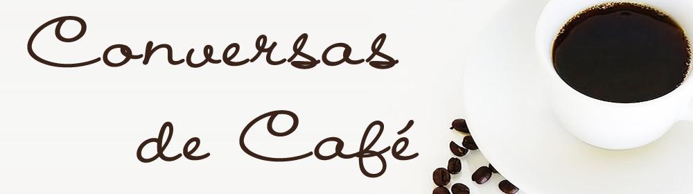 AS CONVERSAS DE CAFE